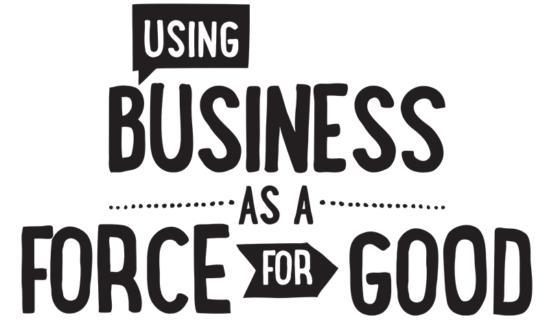 B Corp - Using Business as a Force for Good